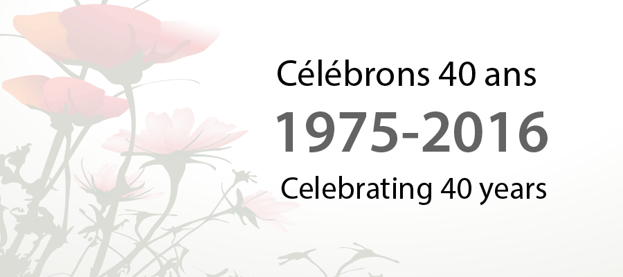 Célébrons 40 ans 1975-2016 Celebrating 40 years